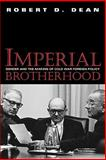 Imperial Brotherhood : Gender and the Making of Cold War Foreign Policy, Dean, Robert D., 1558494146