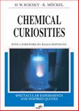 Chemical Curiosities : Spectacular Experiments and Inspired Quotes, Roesky, Herbert W. and Möckel, Klaus, 3527294147