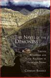 The Navel of the Demoness : Tibetan Buddhism and Civil Religion in Highland Nepal, Ramble, Charles, 0195154142