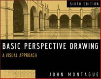Basic Perspective Drawing : A Visual Approach, Montague, John, 1118134141