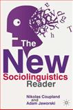 The New Sociolinguistics Reader, Coupland, Nikolas and Jaworski, Adam, 1403944148