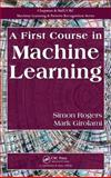 A First Course in Machine Learning, Simon Rogers and Mark Girolami, 1439824142