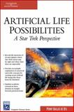Artificial Life Possibilities : A Star Trek Perspective, Baillie-de Byl, Penny, 1584504145