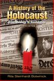 A History of the Holocaust : From Ideology to Annihilation, Botwinick, Rita Steinhardt, 0205654142