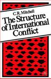 The Structure of International Conflict, Mitchell, C. R. and C.r., Mitchell, 0312024142