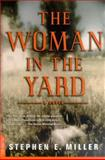 The Woman in the Yard, Stephen E. Miller and Stephen Miller, 0312264143