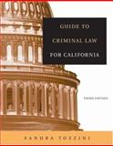 Guide to Criminal Law for California, Tozzini, Sandra, 0534644147