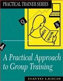Practical Approach to Group Training, Leigh, 0749404140