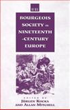 Bourgeois Society in 19th Century Europe, , 0854964142