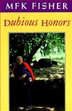 Dubious Honors : A Book of Prefaces, Fisher, M. F. K., 0865474141