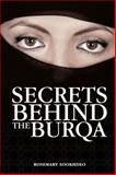 Secrets Behind the Burqa, Rosemary Sookhdeo, 0978714148
