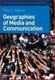 Geographies of Media and Communication, Adams, Paul and Adams, Paul C., 1405154144