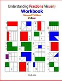 Understanding Fractions Visually Workbook Second Edition Colour, S. Jama, 1484054148
