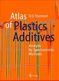 Atlas of Plastics Additives : Analysis by Spectrometric Methods, Hummel, Dieter O., 3540424148
