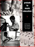 Prelude to Music Education, Erwin, Joanne and Edwards, Kay, 013030414X