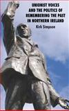 Unionist Voices and the Politics of Remembering the Past in Northern Ireland, Simpson, Kirk, 0230224148