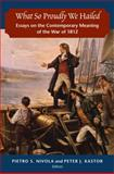 What So Proudly We Hailed : Essays on the Contemporary Meaning of the War Of 1812, , 0815724144