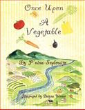 Once upon a Vegetable, P'Nina Seplowitz, 1466914149