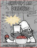 Shut up I Am Delicious, Mel Hynes, 1490504141