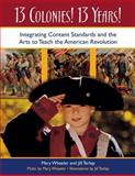 13 Colonies! 13 Years!, Mary Wheeler and Jill Terlep, 1591584140