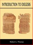 Introduction to Exegesis, Thomas, Robert, 1938484142