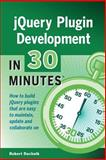 JQuery Plugin Development in 30 Minutes, Robert Duchnik and Robert Duchnik, 1939924146