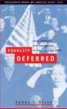 Equality Deferred : Race, Ethnicity, and Immigration in America, since 1945, Olson, James S., 0155074148