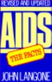 AIDS : The Facts, Langone, John J., 0316514144
