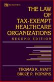 The Law of Tax-Exempt Healthcare Organizations, Hyatt, Thomas K. and Hopkins, Bruce R., 0471404144