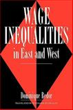Wage Inequalities in East and West, Redor, Dominique, 0521134145