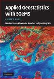 Applied Geostatistics with SGeMS : A User's Guide, Remy, Nicolas and Boucher, Alexandre, 0521514142