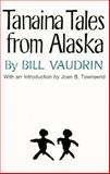 Tanaina Tales from Alaska, Vaudrin, Bill, 0806114142