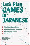 Let's Play Games in Japanese, McGinnis, Scott and Nakayama, Mineharu, 0844284149
