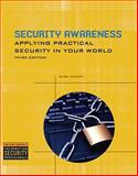 Security Awareness : Applying Pracitical Security in Your World, Ciampa, Mark, 1435454146