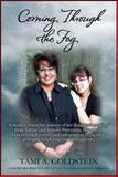 Coming Through the Fog, Tami A. Goldstein, 147871414X