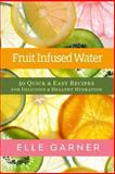 Fruit Infused Water, Elle Garner, 1493634143