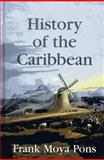 History of the Caribbean : Plantations, Trade, and War in the Atlantic World, Moya Pons, Frank, 1558764143