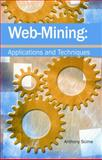 Web Mining : Applications and Techniques, Scime, Anthony, 1591404142