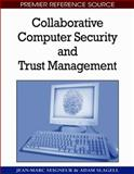 Collaborative Computer Security and Trust Management, Jean-Marc Seigneur, Adam Slagell, 1605664146
