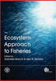 The Ecosystem Approach to Fisheries, Skjoldal, Hein R., 1845934148