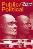 Public - Political, James Lingwood, Hans Rudolf Reust, 3865604145