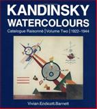 Kandinsky Watercolours Vol. 2 : Catalogue Raisonne, 1922-1944, Barnett, Vivian Endicott and Roethel, Hans K., 085667415X