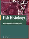 Fish Histology : Female Reproductive Systems, McMillan, Donald B., 1402054157