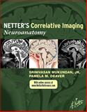 Netter's Correlative Imaging: Neuroanatomy : With NetterReference. com Access, Mukundan, Srinivasan, Jr. and Lee, Thomas C., 1437704158