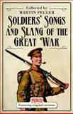 Soldiers' Songs and Slang of the Great War, Martin Pegler, 1472804155