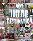 Not Just the Destination (England), Peter Smith, 1493524151
