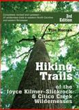 Hiking Trails of the Joyce Kilmer-Slickrock and Citico Creek Wildernesses, Tim Homan, 156145415X