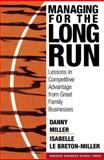 Managing for the Long Run, Danny Miller and Isabelle Le Breton-Miller, 1591394155