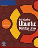 Introducing Ubuntu : Desktop Linux, Proffitt, Brian, 1598634151