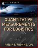 Quantitative Measurements for Logistics, Frohne, Philip T., 0071494154